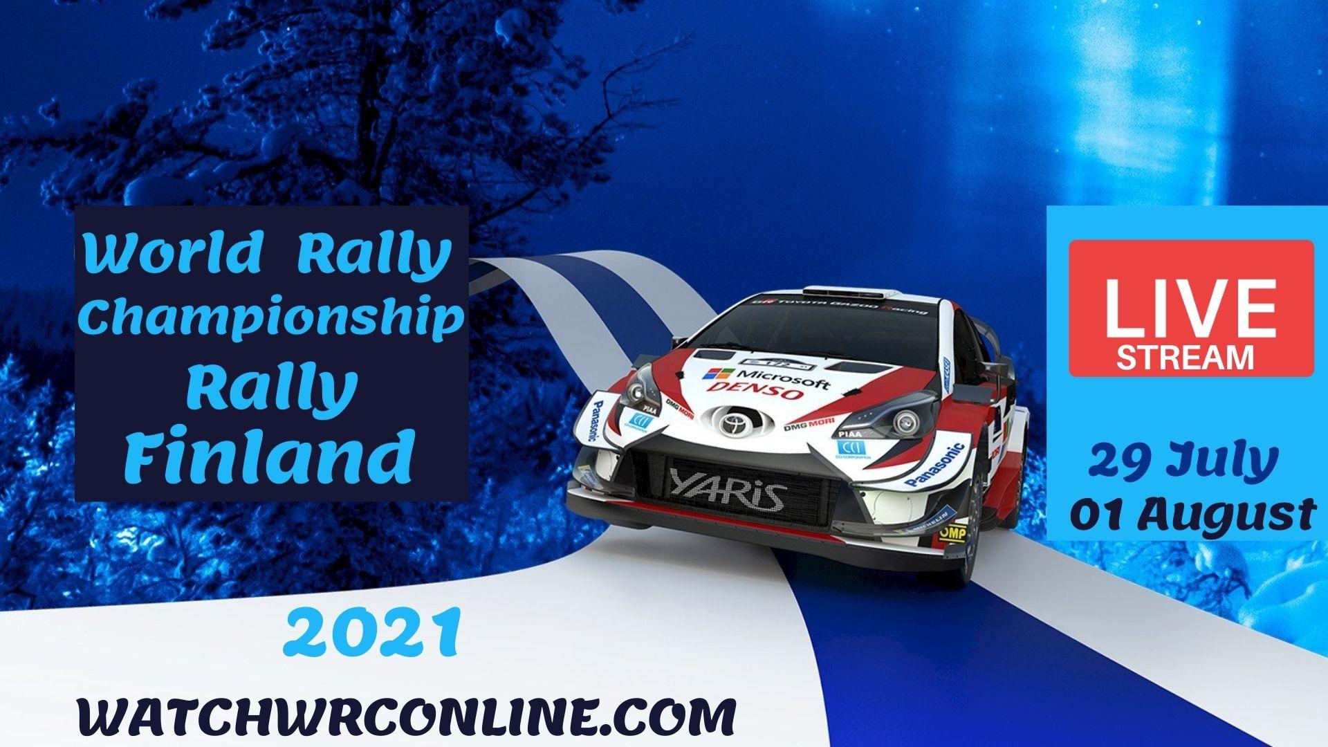 WRC Finland Rally Live Stream 2021